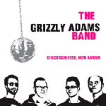 The Grizzly Adams Band, Discoscheissem mon Amour, 2006